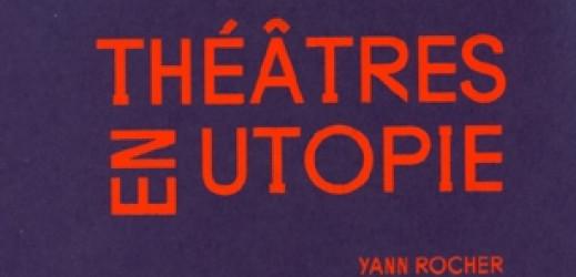 Exposition «théâtre en Utopie» au Lieu Unique
